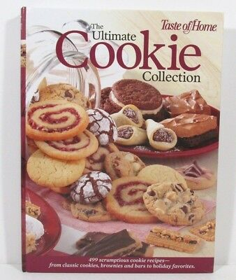 Taste of Home The Ultimate Cookie Collection 499 Scrumptious Cookie Recipes