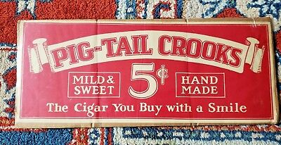 """Antique PIG - TAIL CROOKS 5 Cents Paper Sign """"The Cigar You Buy With A Smile"""""""