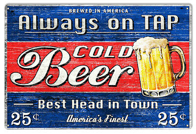 COLD BEER ALWAYS ON TAP Metal Sign Brewery Man Cave She Shed NFL NHL