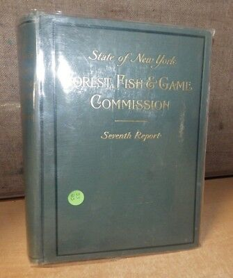 State of New York Forest, Fish & Game Commission Seventh Report 1901book Denton