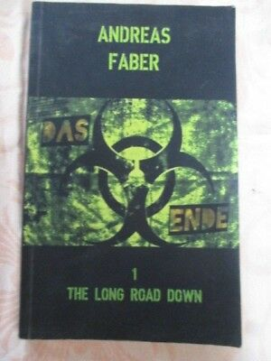 DAS ENDE, Band 1 THE LONG ROAD DOWN von Andreas Faber