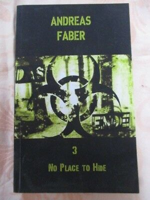 DAS ENDE, Band 3 NO PLACE TO HIDE von Andreas Faber
