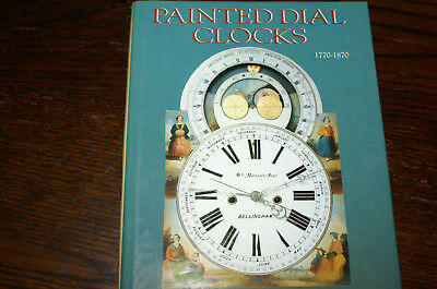 Painted Dial Clocks 1770-1870 By Brian Loomes