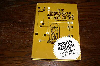The Horolovar 400-Day Clock Repair Guide (Eighth Edition)By Charles Terwwilliger