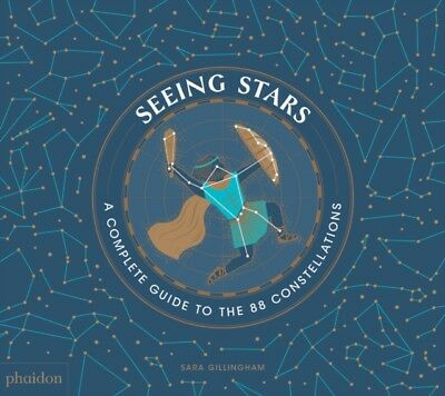 Seeing Stars : A Complete Guide to the 88 Constellations