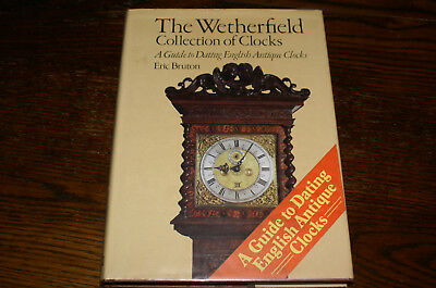 The Wetherfield Collection Of Clocks A Guide To Dating English Antique Clocks