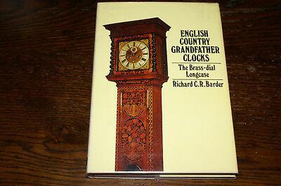 English Country Grandfather Clocks The Brass-Dial Longcase By Richard C R Barder