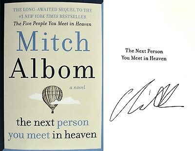 Mitch Albom~PERSONALLY SIGNED~Next Person You Meet in Heaven~1st/1st~NOT TIPPED
