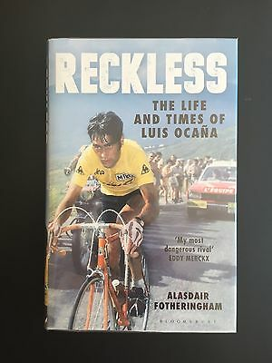 Reckless The Life And Times Of Luis Ocana Alasdair Fotheringham Cycling Book