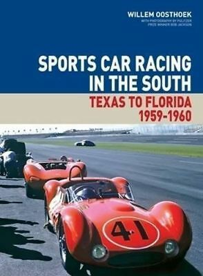 Sports Car Racing In The South Volume Ii: Texas To Florida, 1959 - 1960