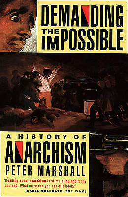 Demanding the Impossible: A History of Anarchism by Peter Marshall Paperback The