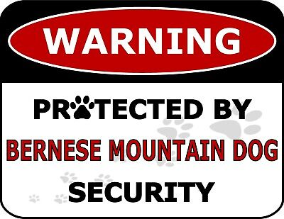 """""""Warning Protected By Bernese Mountain Dog Security"""" Laminated Dog Sign"""
