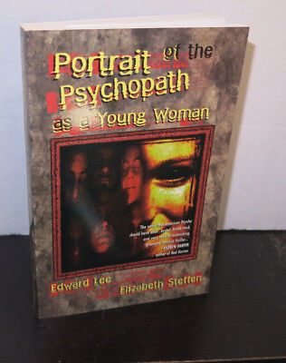 Edward Lee Portrait of the Psychopath as a Young Woman 1/676 Copies SIGNED