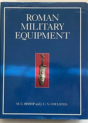 Roman Empire Military Equipment From Punic Wars to Fall of Rome, Bishop Coulston
