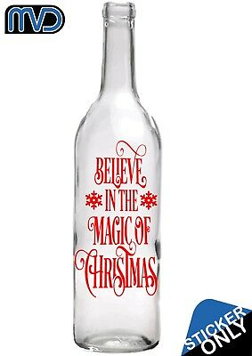 BELIEVE IN THE MAGIC OF CHRISTMAS BOTTLE//VASE VINYL TRANSFER DECAL XMAS