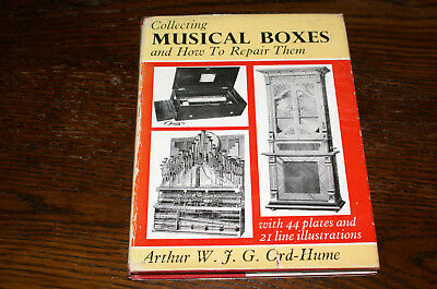 Collecting Musical Boxes And How To Repair Them By Arthur W J G Ord-Hume
