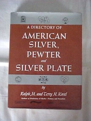 A DIRECTORY OF AMERICAN SILVER, PEWTER AND SILVER PLATE by KOVEL