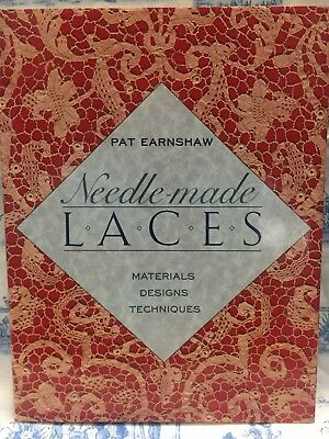 Needle-Made Laces: Materials, Designs, Techniques Hardcover by Pat Earnshaw