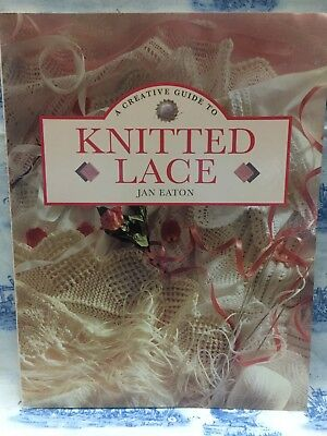 A Creative Guide to Knitted Lace by Jan Eaton