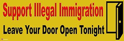 """Support Illegal Immigration"" Conservative Political Bumper Sticker #005"