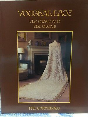 Youghal Lace: The Craft and the Cream by Pat Earnshaw