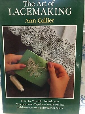 The Art of Lace Making by Ann M. Collier
