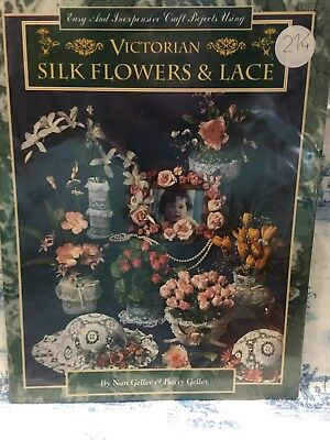 Victorian Silk Flowers & Lace by Barry Geller and Nan Geller