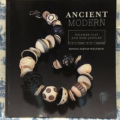 Ancient Modern: Polymer Clay And Wire Jewelry by Ronna Weltman