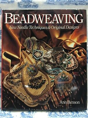 Beadweaving: New Needle Techniques and Original Designs by Ann Benson