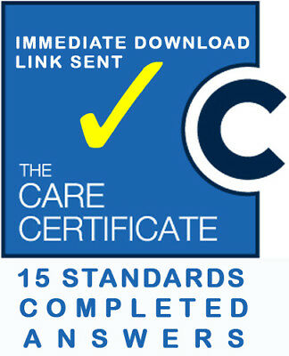 THE CARE CERTIFICATE-15 STANDARDS-Completed answers-Sent digitally to your email