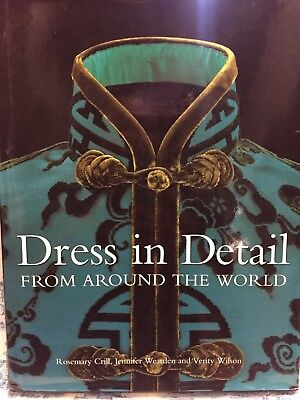 Dress in Detail From Around the World by Rosemary Crill  (Author), Jennifer Wear