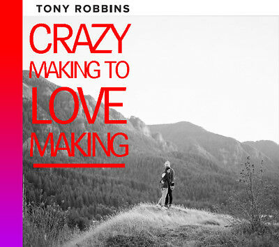 Anthony Tony Robbins Crazy Making To Love Making Relationship Course Complete