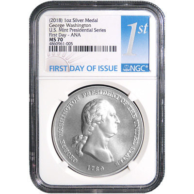 2018 George Washington Silver Presidential Medal 1oz. NGC MS70 FDI First Label