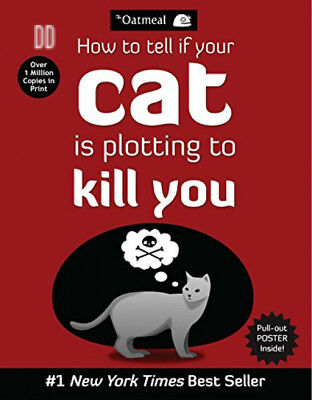 How to Tell If Your Cat Is Plotting Kill You (The Oatmeal) Paperback – 11...