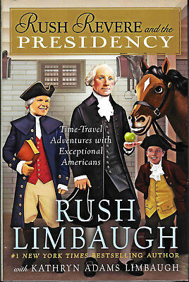 NEW Rush Revere and the Presidency Hardcover Book #5 Limbaugh HB Kathryn