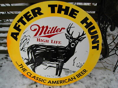 "Tin Miller High Life After The Hunt Sign With Buck 31"" X 31"""