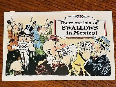 Prohibition Comic Postcard There Are Lots Of Swallows In Mexico A.B.C. Beer 1933