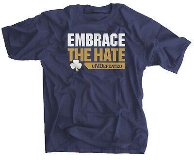 Embrace The Hate uNDefeated Shirt - Notre Dame Football Playoff 2018