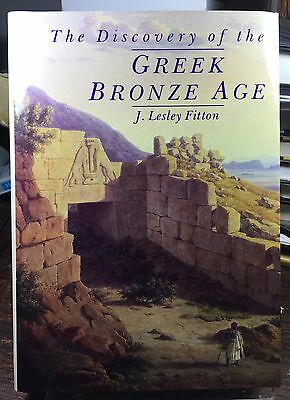 The Discovery of the Greek Bronze Age by J. Lesley Fitton (1995, Hardcover)
