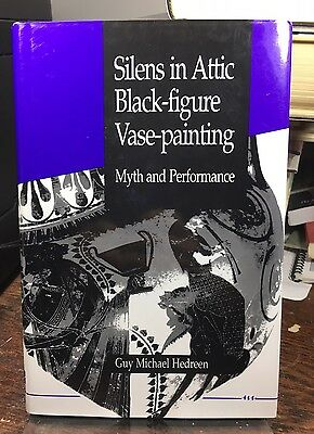 Silens in Attic Black-Figure Vase-Painting : Myth and Performance by Guy M. Hed…