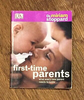 First Time Parents: What Every New Parent Needs to Know by Miriam Stoppard...