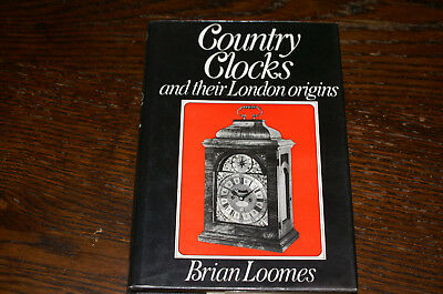 Country Clocks And Their London Origins By Brian Loomes