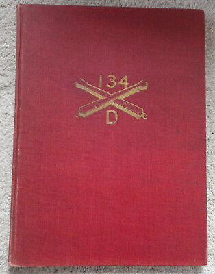 A History of Battery D, 134th Field Artillery in WWI,1917-1919 Unit History Book