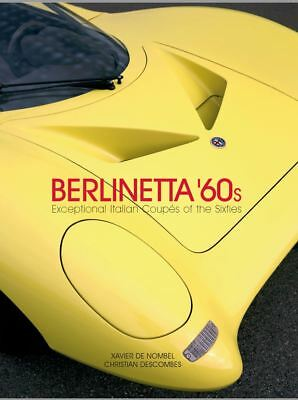 Berlinetta '60s Exceptional Italian Coupés of the 1960s