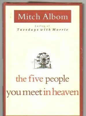 The Five People You Meet in Heaven - SIGNED by Mitch Albom 1st Edition inscribed
