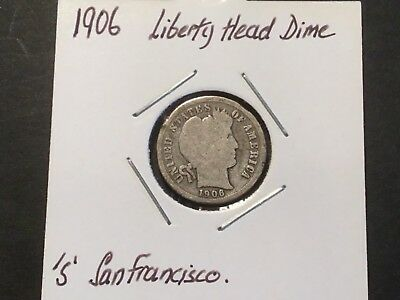 "1906 ""S""  US Liberty Head dime. 112 year old coin."