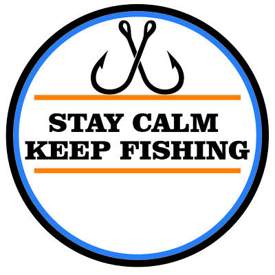 fishing sticker STAY CALM KEEP FISHING 48MM diameter