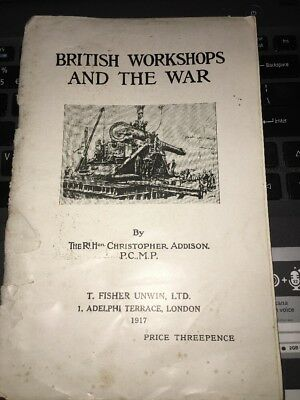 British Workshops And The War By Rt Hon Christopher Addison 1917