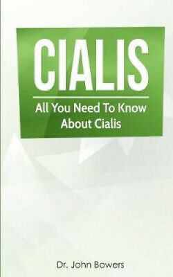 Cialis: All You Need to Know about Cialis Drug to Cure Erectile Dysfunction