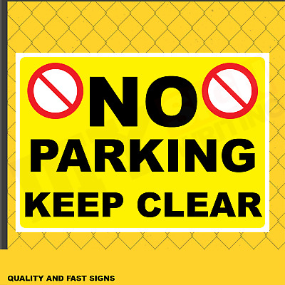 No Parking Keep Clear Prints Full Colour Sign Printed Heavy Duty 3969